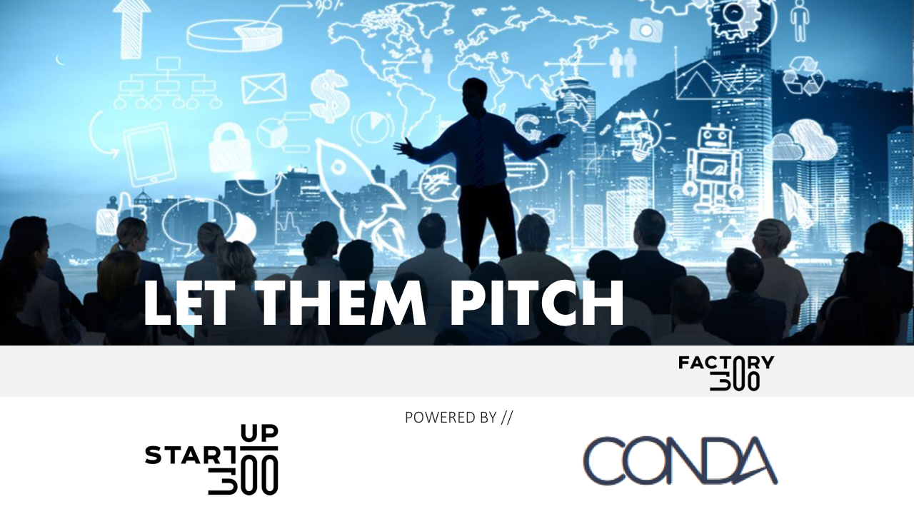 Let them pitch by CONDA & startup300